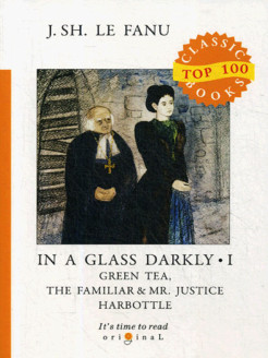 In a Glass Darkly I. Green Tea, The Familiar & Mr. Justice Harbottle T8 Rugram