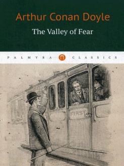 The Valley of Fear / Долина ужаса Пальмира
