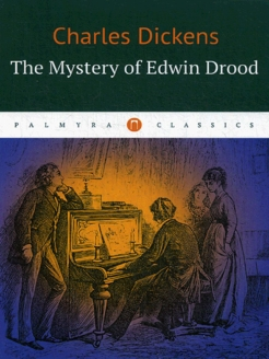 The Mystery of Edwin Drood / Тайна Эдвина Друда Пальмира